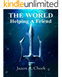 Helping A Friend (The World Book 4)
