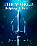 Helping A Friend (The World Book 4) (English Edition)