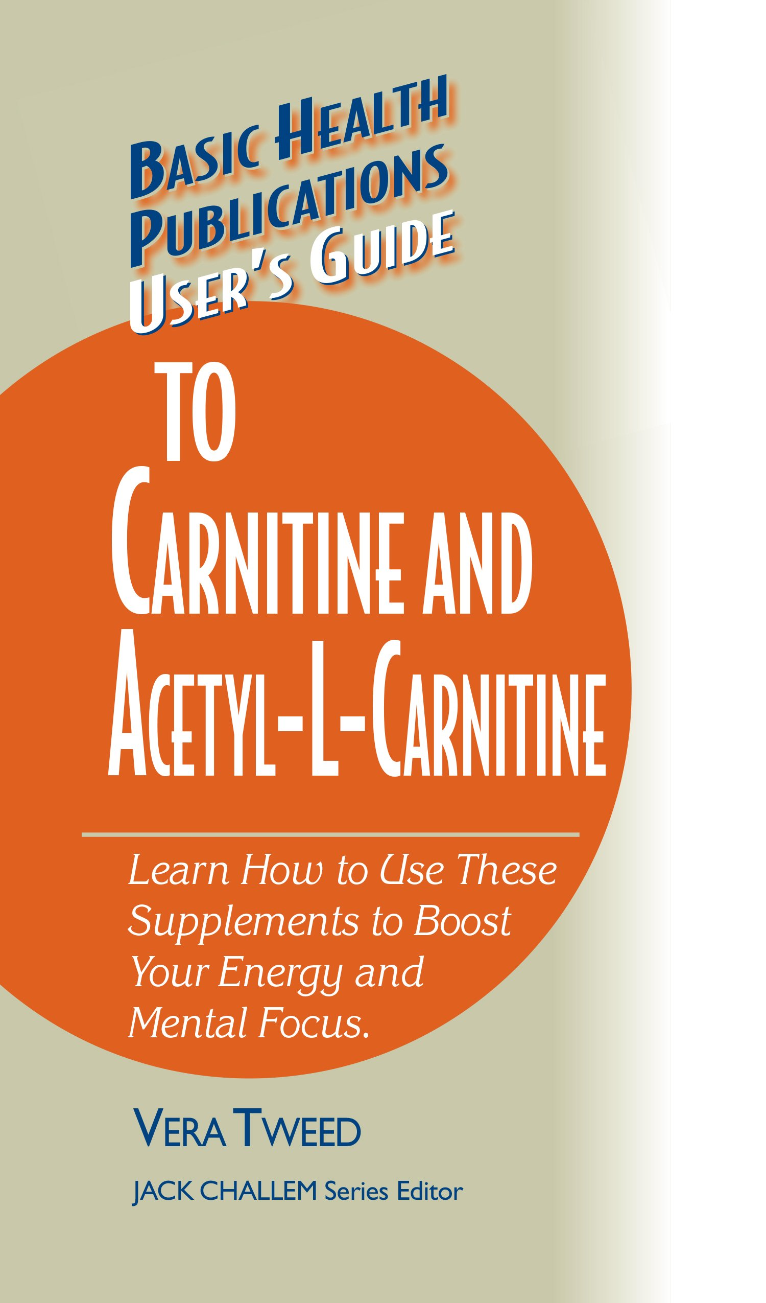 User's Guide To Carnitine And Acetyl L Carnitine  Basic Health Publications User's Guide   English Edition