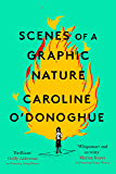 Scenes of a Graphic Nature: 'A perfect page-turner ... I loved it' - Dolly Alderton
