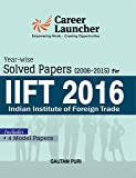 IIFT (Indian Institute of Foreign Trade) Year wise & Section wise  Solved Papers 2006-2015 Includes Full Length Model Papers
