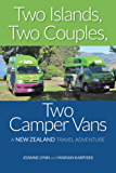 Two Islands, Two Couples, Two Camper Vans: A New Zealand Travel Adventure (English Edition)