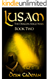 Lusam: The Dragon Mage Wars Book Two (English Edition)
