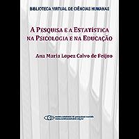 A pesquisa e a estatística na psicologia e na educação
