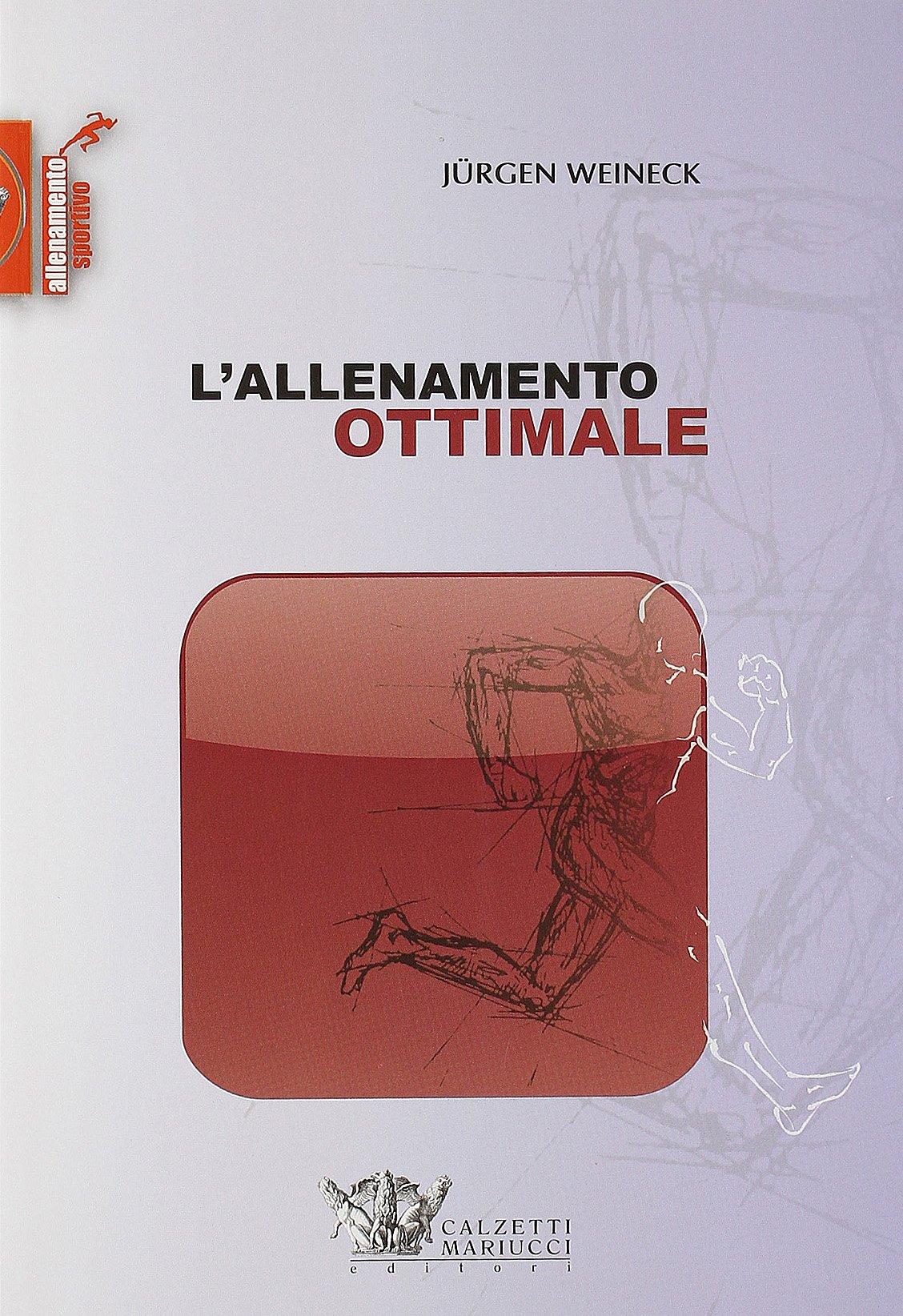 L'allenamento ottimale Copertina flessibile – 1 ago 2009 Jürgen Weineck P. Bellotti M. Gulinelli L' allenamento ottimale