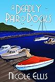 A Deadly Pair O'Docks: A Jill Andrews Cozy Mystery #3