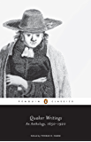 Quaker Writings: An Anthology, 1650-1920 (Penguin Classics)