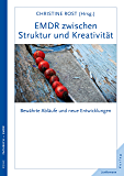 EMDR zwischen Struktur und Kreativität: Bewährte Abläufe und neue Entwicklungen