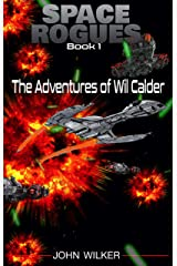 Space Rogues: The Adventures of Wil Calder Kindle Edition