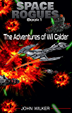 Space Rogues: The Adventures of Wil Calder (English Edition)