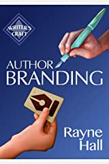 Author Branding: Win Your Readers' Loyalty & Promote Your Books (Writer's Craft) Kindle Edition