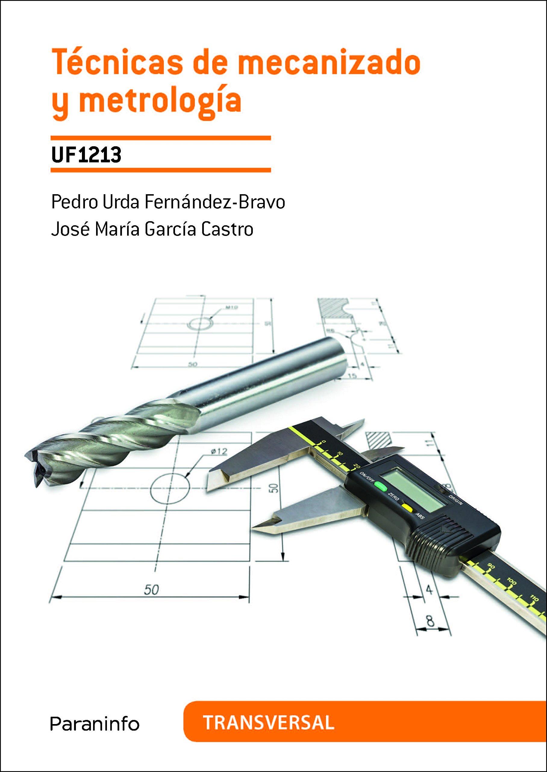 TECNICAS DE MECANIZADO Y METROLOGIA (Spanish) Paperback – 2016