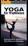 Yoga für Triathleten: Quickstart für Anfänger