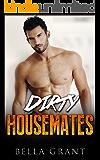 DIRTY HOUSEMATES (Bad Boy Romance)