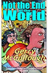Not the End of the World: A comic fantasy novel, set on earth in the not too distant future Kindle Edition