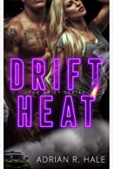 Drift Heat (The Drift Series Book 1) Kindle Edition