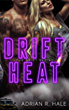 Drift Heat (The Drift Series Book 1)