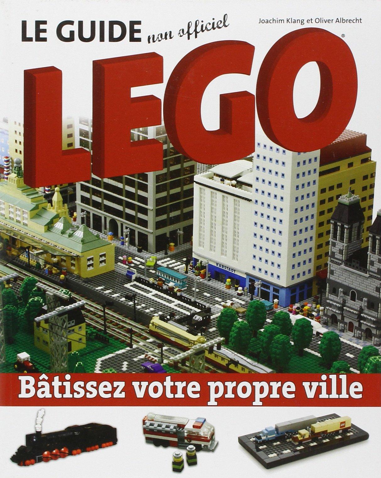 Le Guide Non Officiel Lego Batissez Votre Propre Ville