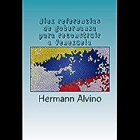 Diez referencias de gobernanza para reconstruir a Venezuela (Spanish Edition)