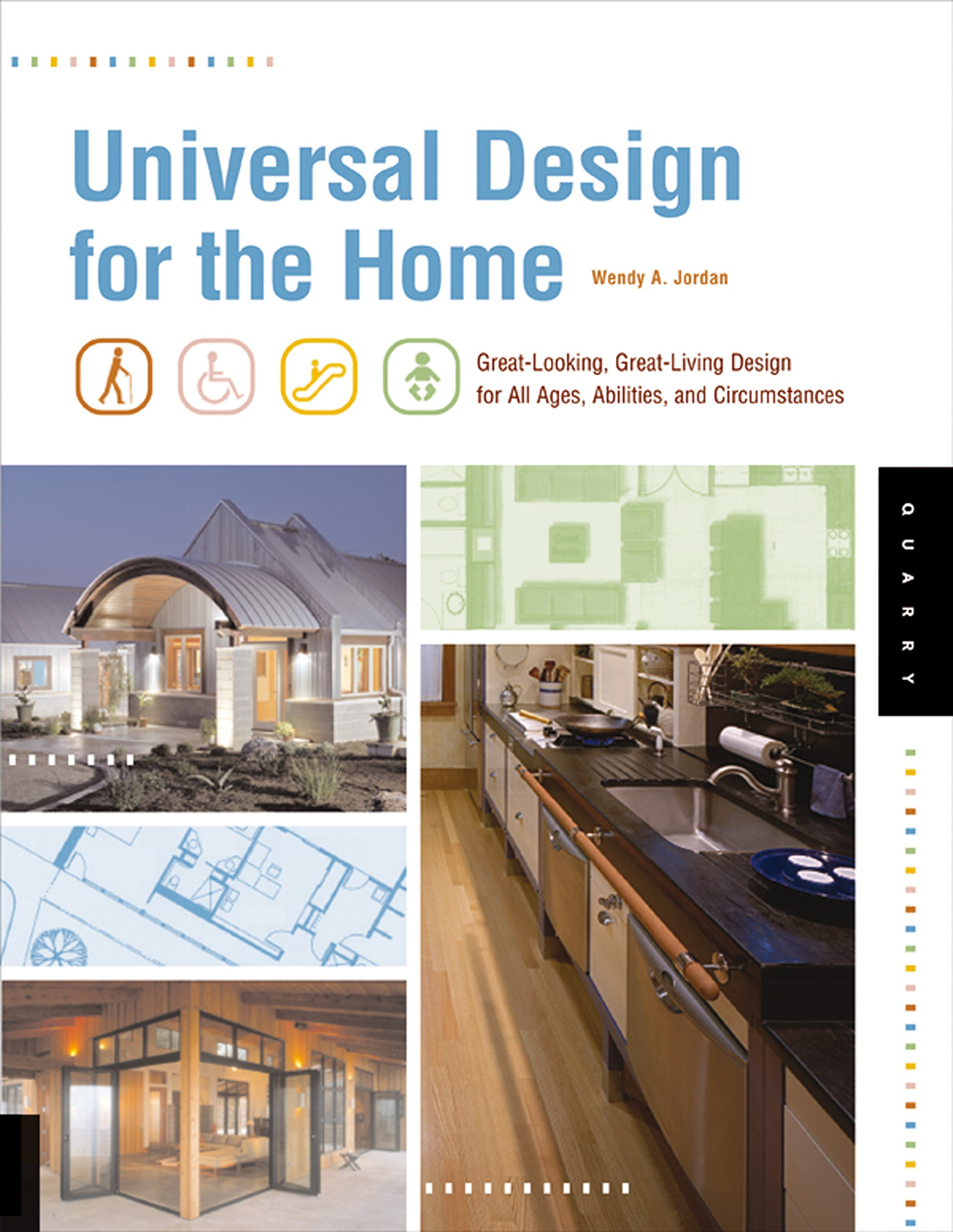 Universal Design for the Home: Great Looking, Great Living Design for All Ages, Abilities, and Circumstances pdf epub