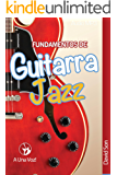 Fundamentos de Guitarra Jazz (Spanish Edition)