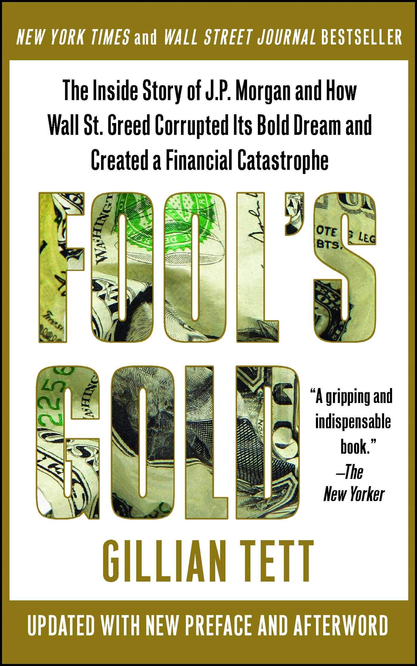 Fools Gold: The Inside Story of J.P. Morgan and How Wall Street Greed Corrupted Its Bold Dream and Created a Financial Catastrophe: Amazon.es: Gillian ...