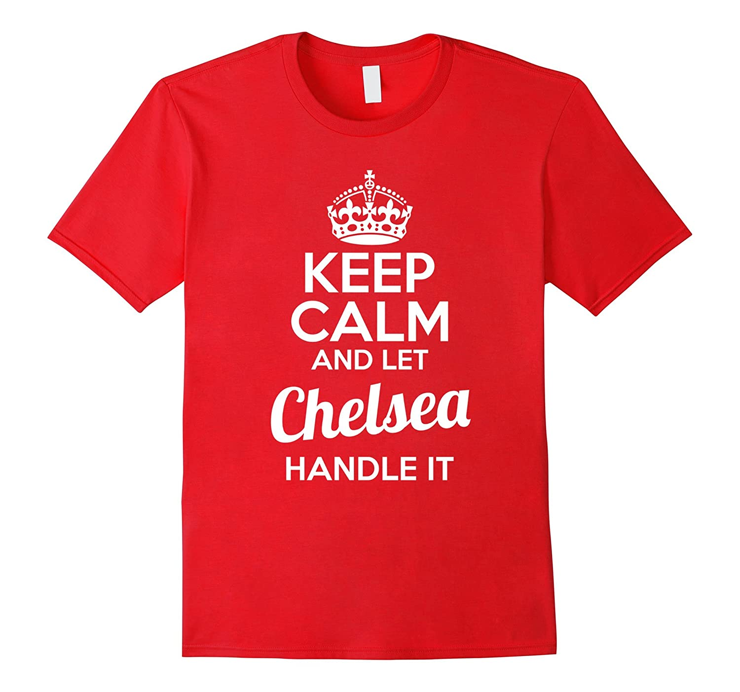 Chelsea T-Shirt Keep Calm and Let Chelsea Handle It-ANZ