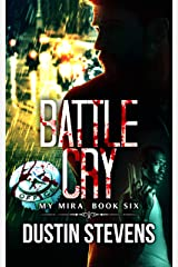 Battle Cry: A Thriller (The My Mira Saga Book 6) Kindle Edition