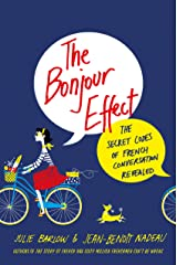 The Bonjour Effect: The Secret Codes of French Conversation Revealed (ST. MARTIN'S PR) Kindle Edition