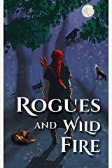 Rogues and Wild Fire: A Speculative Romance Anthology Kindle Edition
