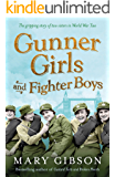 Gunner Girls and Fighter Boys: Bermondsey in the blitz, and two lives changed forever (The Factory Girls Book 3)