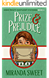 Prize and Prejudice: A Cozy Mystery Novel (Angie Prouty Nantucket Cozy Mysteries Book 2)