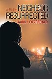 Neighbor Resurrected: A Thriller