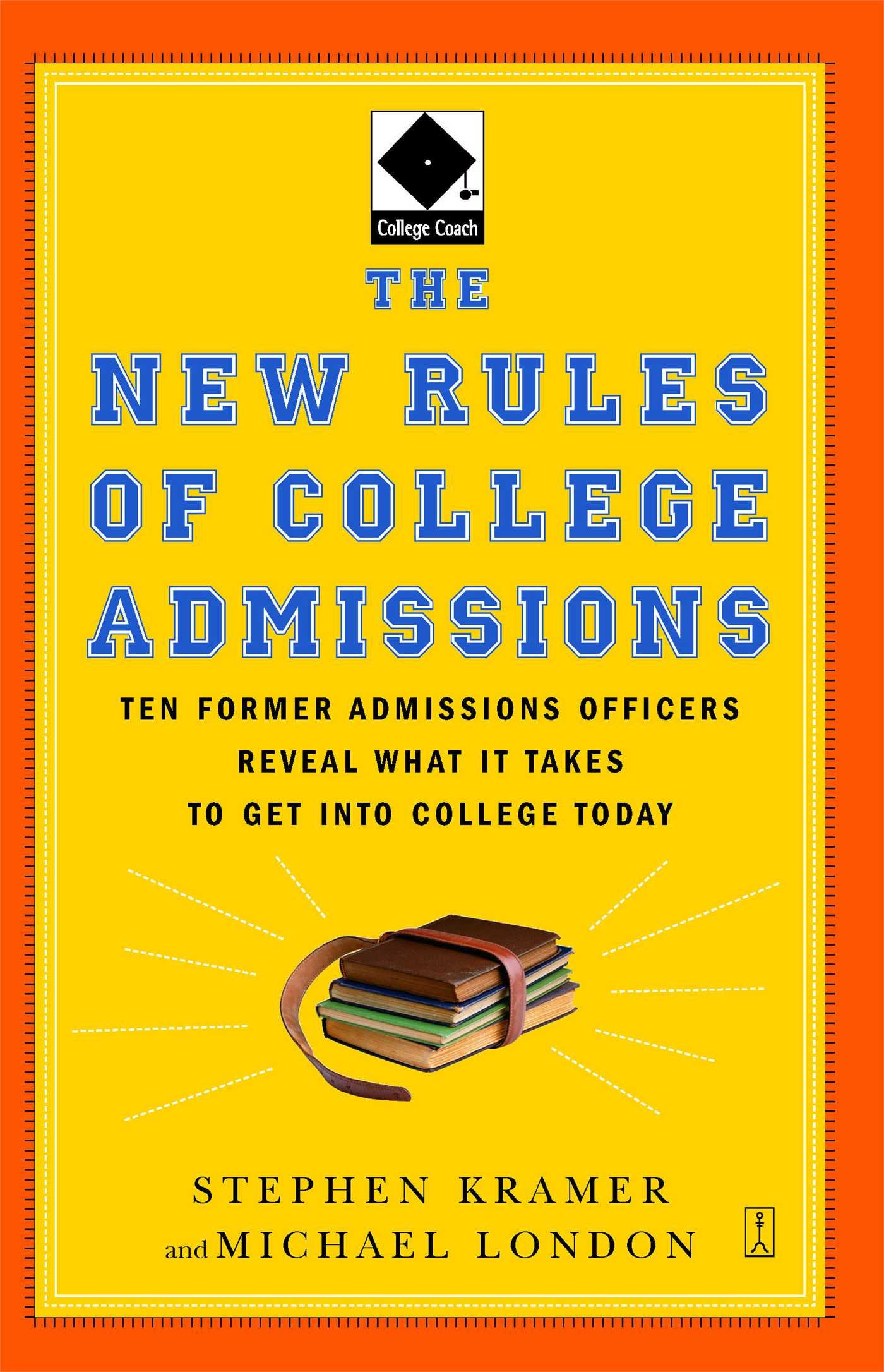Amazon.com: The New Rules of College Admissions: Ten Former Admissions  Officers Reveal What it Takes to Get Into College Today (Fireside Books  (Fireside)) ...