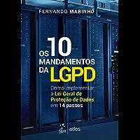 Os 10 Mandamentos da LGPD: Como Implementar a Lei Geral de Proteção de Dados em 14 Passos
