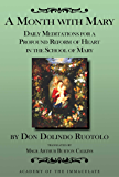 A Month with Mary: Daily Meditations for a Profound Reform of Heart in the School of Mary (English Edition)