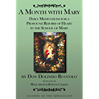A Month with Mary: Daily Meditations for a Profound Reform of Heart in the School of Mary