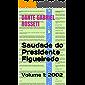 Saudade do Presidente Figueiredo: Volume 1: 2002