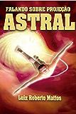 Falando sobre Projeção Astral (Portuguese Edition)