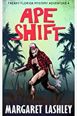 Ape Shift (Freaky Florida Mystery Adventures Book 4) Kindle Edition