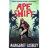 Ape Shift (Freaky Florida Mystery Adventures Book 4)