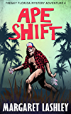 Ape Shift (Freaky Florida Mystery Adventures Book 4)