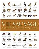 Vie sauvage : Encyclopédie visuelle des animaux continent par continent