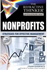 The Refractive Thinker® Vol XV: NONPROFITS: Strategies for Effective Management Kindle Edition