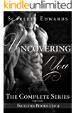 Uncovering You: The Complete Series, Part One (Books 1 to 9) (UY Mega Box Set)