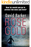 Rose Gold: A gripping dystopian thriller (Gaia Trilogy Book 2)