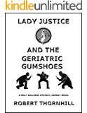 Lady Justice and the Geriatric Gumshoes