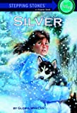 Silver (A Stepping Stone Book(TM))