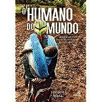 O Humano do Mundo. Diário de Uma Psicóloga sem Fronteiras