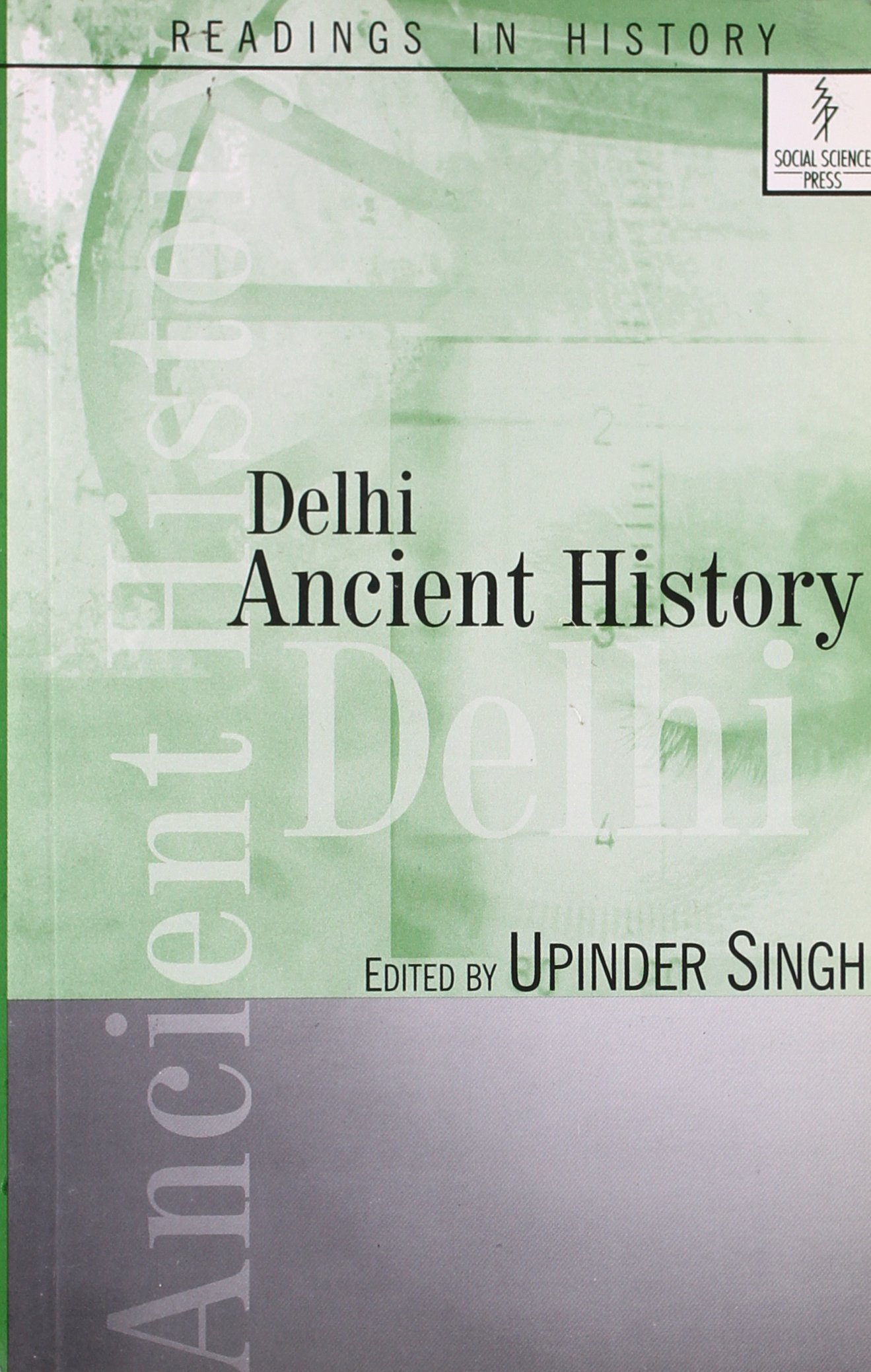 Delhi: Ancient History (Readings in History): Upinder Singh